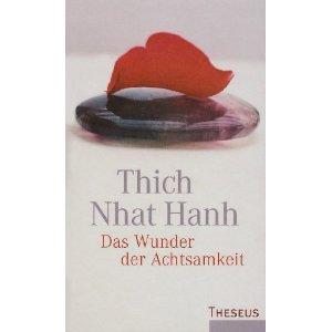 Das Wunder der Achtsamkeit, von Thich Nhat Hanh